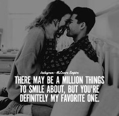 There may be a million things to smile about, but you're definitely my favorite one love love quotes quotes quote couple smile love images love pic love pic images love. Baby Love Quotes, Love Smile Quotes, Love Poems, Cute Quotes, Heart Quotes, Beautiful Love Images, Romantic Images, Romantic Love Quotes, Give Me Love