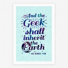 There is a biblical phrase often used saying the meek shall inherit the earth but in reality, Neil deGrasse Tyson made it known that the Geek Shall Inherit the Earth. Rock this nerd pride canvas... | Beautiful Designs on Posters, Art Prints, Home Decor and Wall Art with New Items Every Day. Satisfaction Guaranteed. Easy Returns.
