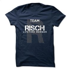 RISCH - TEAM RISCH LIFE TIME MEMBER LEGEND - make your own shirt #victoria secret hoodie #sweaters for fall