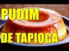 PUDIM DE TAPIOCA O MELHOR DO BRASIL POR MARA CAPRIO - YouTube Coffee Cans, Canning, Youtube, Food, Tapioca Pudding, Pudding Cake, Cheese, Roasts, Puddings
