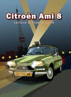 Citroen Ami 8 Vintage Advertisements, Vintage Ads, Vintage Posters, Psa Peugeot Citroen, Plakat Design, Car Brochure, Retro Cars, Retro 1, Car Illustration