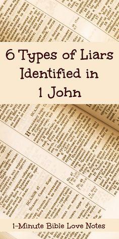 John Identifies 6 Types of Liars, Some Who Claim They're Believers 6 Types of Liars Identified in 1 John - 5 Who Claim to Be Believers. This devotion Types of Liars Identified in 1 John - 5 Who Claim to Be Believers. This devotion explains. Bible Study Notebook, Bible Study Tools, Scripture Study, Bible Prayers, Bible Scriptures, Bible Quotes, Forgiveness Scriptures, Prayer Quotes, Bibel Journal