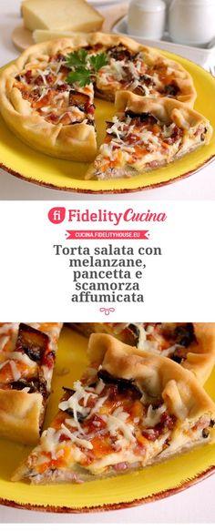 Torta salata con melanzane, pancetta e scamorza affumicata