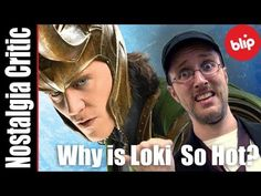 """Nostalgia Critic - Why is Loki so Hot?.  All along I've said """"He had the appeal of bad-boy only I can change.""""   His amazing smile was left out, and I am attracted to tall lean men. I don't really go for football build. Though I love Tom with facial hair... I love Tom Because he is also the opposite of loki... Just look up his Loki'd interview.(me and my sister quote this ALL the time.)"""