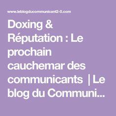 Doxing & Réputation : Le prochain cauchemar des communicants | Le blog du Communicant