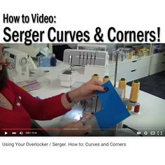 Master inside and outside curves and corners on your serger with this video.