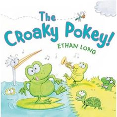 The Croaky Pokey! (Book) : Long, Ethan : Frogs sing and do their own version of the Hokey Pokey. Literacy Skills, Early Literacy, Hokey Pokey Song, Preschool Songs, Preschool Ideas, Summer Reading Program, Music And Movement, Toddler Books, Toddler Class