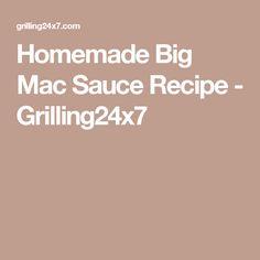 Homemade Big Mac Sauce Recipe - Grilling24x7