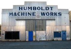 Humboldt Machine Works: now it's a wine bar. Arcata, CA is where I live.