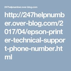 http://247helpnumber.over-blog.com/2017/04/epson-printer-technical-support-phone-number.html