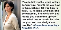 Carrie-Anne Moss, born August 21, 1967. #CarrieAnneMoss #AugustBirthdays #Quotes #Trinity