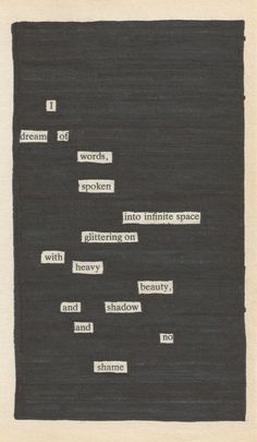 Newspaper Blackout—poetry through the omission of previously printed text.