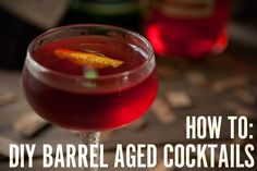 How to: Make DIY Barrel Aged Cocktails At Home (No Barrel Required...)