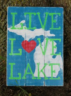 LIVE LOVE LAKE Michigan Pallet Sign by RusticHeartGoods on Etsy, $50.00
