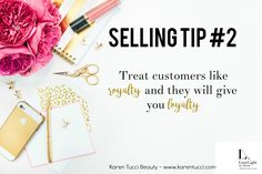 Treat customers like ROYALTY and they will give you LOYALTY!