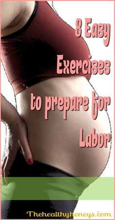 8 easy #exercises to prepare for labor and delivery - The healthy honeys preparing for baby. #Pregnancy