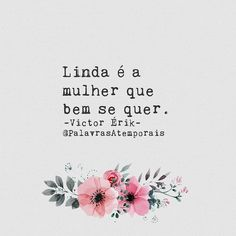 Vc e linda asim. Words Quotes, Me Quotes, Sayings, Good Thoughts, Positive Thoughts, Portuguese Quotes, Frases Humor, Fitness Motivation, Nicu
