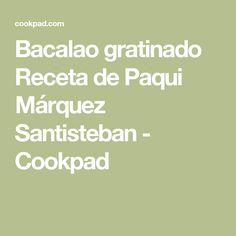 Bacalao gratinado Receta de Paqui Márquez Santisteban - Cookpad