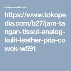 https://www.tokopedia.com/b27/jam-tangan-tissot-analog-kulit-leather-pria-cowok-w591