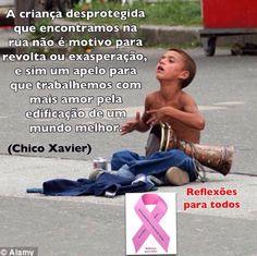 Mensagem de Chico Xavier (criança). Clique na imagem e encontre esta e muitas outras mensagens, reflexões...