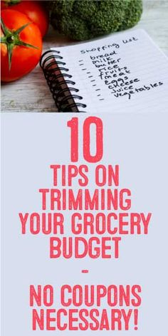10 Tips On Trimming Your Grocery Budget - No Coupons Necessary!!!!