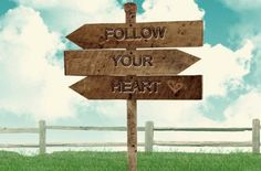 Follow your heart  #quote