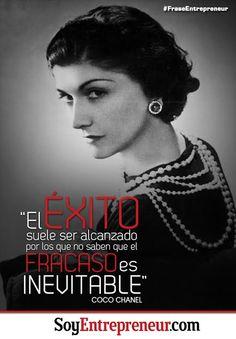 Coco Chanel, diseñadora de moda francesa, reconocida por la revista TIME como una de las personas más influyentes del siglo XX nos recuerda que es importante afrontar el fracaso.