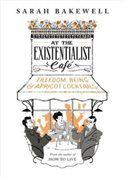 At The Existentialist Café: Freedom, Being And Apricot Cocktails book | Indigo.ca