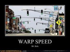 WARP SPEED Mr. Sulu ! :)