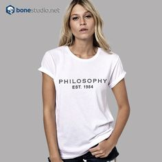 Philosophy Est 1984 T Shirt  Get This @ https://www.bonestudio.net/product-category/quote-tshirts/