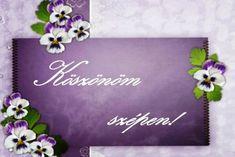 KÖSZÖNÖM KÉPESLAPOK - tanitoikincseim.lapunk.hu Purple Rain, Thankful, Image, Pictures