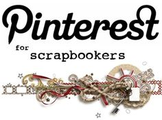 Another excellent site that would be helpful for anyone getting started on Pinterest (we Pinners are, in a sense, scrapbookers).  Thanks once more to the Daily digi for sharing this!