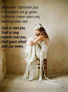 God is altyd met jou. Sea Quotes, Bible Quotes, Inspiring Quotes About Life, Inspirational Quotes, God Is, Afrikaanse Quotes, Morning Prayers, New Journey, Scripture Verses