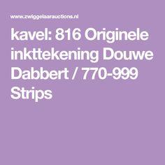 kavel: 816 Originele inkttekening Douwe Dabbert / 770-999 Strips Strips