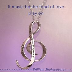 "Quote of the Week: ""If music be the food of love play on"" - From William Shakespeare's Twelfth Night #quote #jewelry #necklace #Shakespeare #gclef"