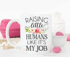 Raising Little Humans Like It's My Job.Coffee by ByTracey on Etsy