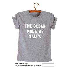 The ocean made me salty TShirts for Women Men Grunge Graphic Tee Hipster Funny T…