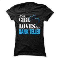 This Girl Love Her Bank Teller  T Shirt, Hoodie, Sweatshirts - design your own t-shirt #shirt #Tshirt
