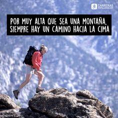 Por muy alta que sea una montaña, siempre hay un camino hacia la cima.