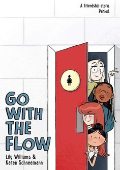 High school students embark on a crash course of friendship, female empowerment, and women's health issues in Lily Williams and Karen Schneemann's graphic novel Go With the Flow. Free Books Online, Reading Online, Friendship Stories, Cassandra Clare, Books To Read, Ya Books, Story Books, The Book, Flow