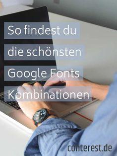 So findest du die schönsten Google Fonts und Kombinationen  + Links!