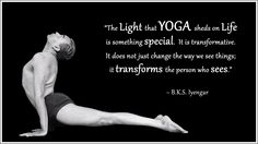 """BKS Iyengar yoga quote: """"The Light that YOGA sheds on Life is something special. It is transformative. It does not change the way we see things; it transforms the person who sees."""" .... .... #BKSIyengar #Inspirational #LifeQuote #YogaBenefits #YogaForAll #quoteoftheday"""