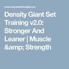 Density Giant Set Training v2.0: Stronger And Leaner | Muscle & Strength