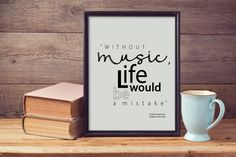 """without music, life would be a mistake"" poster. motivational quote, music quote, wall art, quote poster"