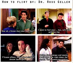 How to flirt like Ross Geller Flirting Messages, Flirting Quotes For Her, Flirting Tips For Girls, Flirting Memes, Friends Moments, Friends Tv Show, Ross Geller, Flirt Tips, Kids Videos