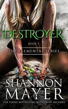 Destroyer (The Elemental Series, #7) by Shannon Mayer (7 May 2017)