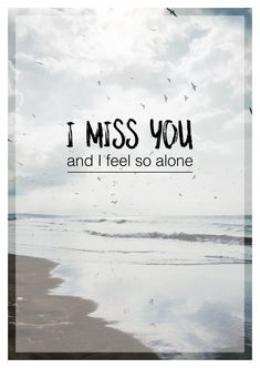 Miss You Quotes, Sayings, and Messages For Him/Her - Boostupliving I Miss You Meme, When I Miss You, Missing You Quotes For Him, Missing You Love, I Miss You Dad, Love My Man, I Miss U, I Need You, Feeling Alone Quotes