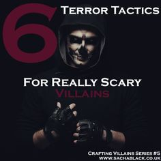 6 Terror Tactics For Creating Really Terrifying Villains…
