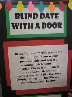 """Blind Date with a Book idea.  Rather than a full description, could also write more of a personal ad (""""Seeking someone who knows sometimes you got to kiss a lot frogs"""")"""
