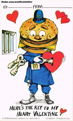 "Today I'm posting a set of Valentines Day cards featuring the McDonaldland characters. These were available in McDonald's restaurants for kids in 1978.  This one is Officer Big Mac and reads ""Here's the key to my heart Valentine!"""